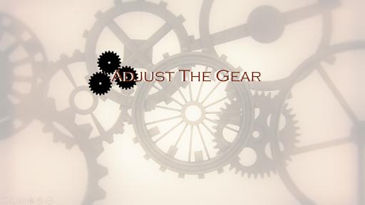 Adjust The Gear