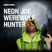 Neon Joe Werewolf Hunter