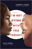 I'm Not Dying With You Tonight by Gilly Segal