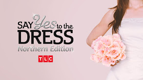 Say Yes to the Dress: Northern Edition thumbnail