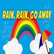 Rain Rain Go Away Poem