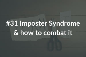episode 31 imposter syndrome and how to combat it