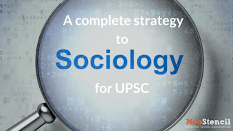 A complete strategy to Sociology for UPSC