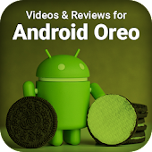 Videos for Android Oreo & Reviews