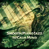 Smooth Piano Jazz to Calm Mind – Relaxing Piano Bar, Smooth Night Jazz, Evening Relaxation, Chilled Jazz