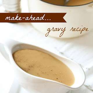Make-Ahead Gravy.