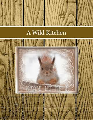 A Wild Kitchen