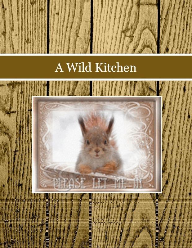 A Wild Kitchen