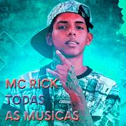 MC Rick Todas As Musicas