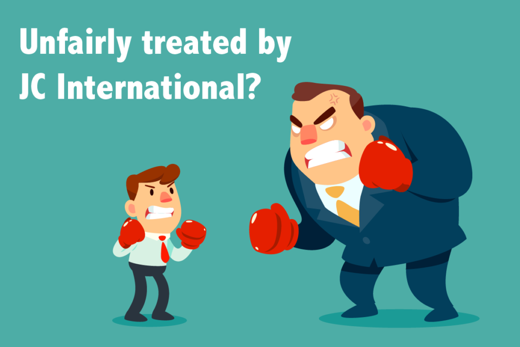 Unfairly treated by JC International