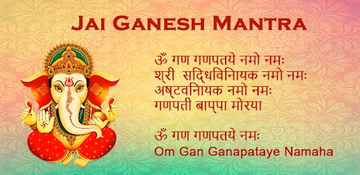 Jai Ganesh Mantra - Ganpati Mantra Om Gan Gan - Apps on Google Play