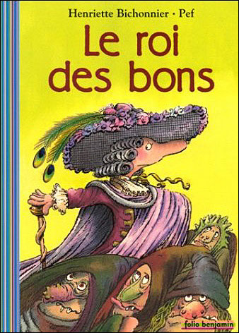 Le roi des bons,Sélection jeunesse de Clémentine Galey, fondatrice du podcast Bliss Stories