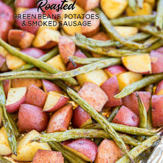 Roasted Green Beans, Potatoes and Smoked Sausage.