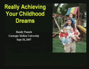 Randy Pausch Really Achieving Your Childhood Dreams