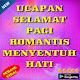 Ucapan Selamat Pagi Romantis Menyentuh Hati Download on Windows