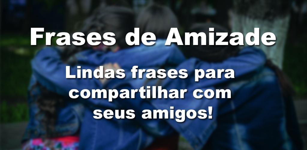 Descargar Frases De Amizade 103 Android Apk Elementare