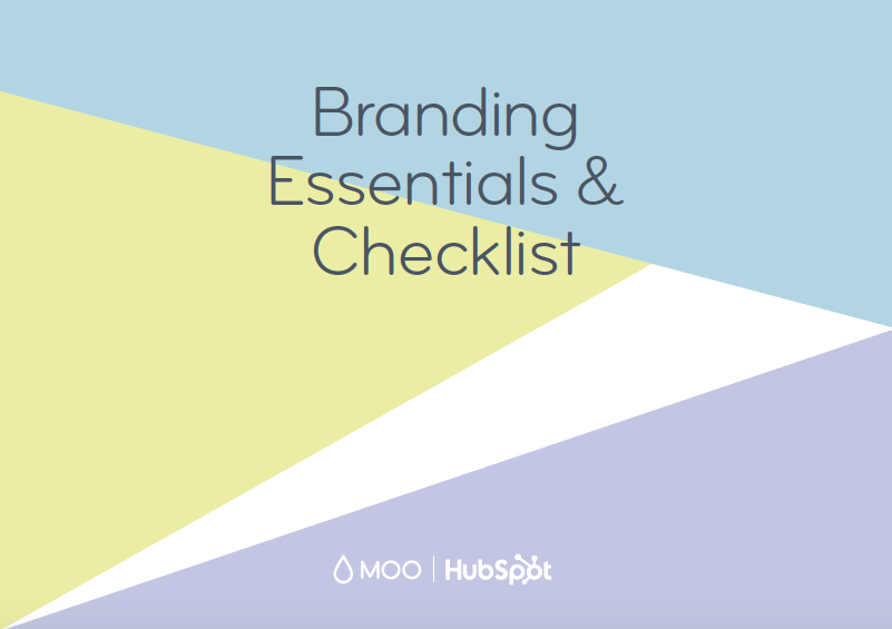 Guide to build a Brand: Brand Essentials & Checklist. Source: MOO and Hubspot