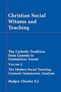 CHRISTIAN SOCIAL WITNESS AND TEACHING VOL II