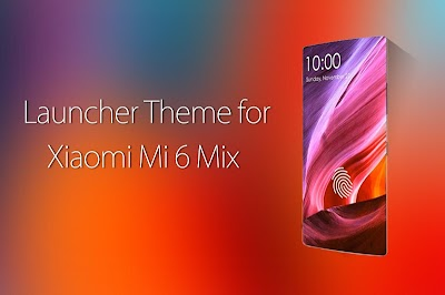 Theme for Xiaomi Mi 6 Mix APK Download - Apkindo co id