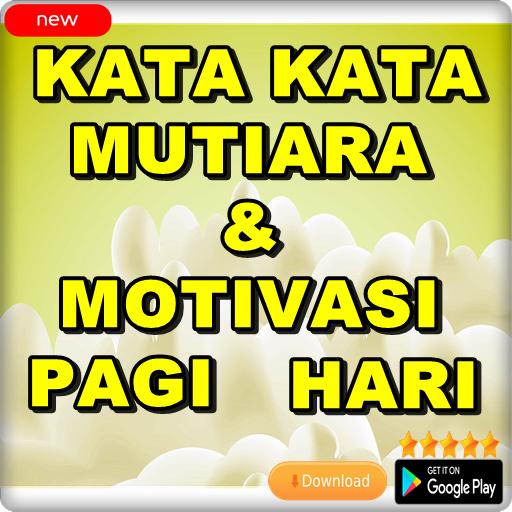 Kata Kata Mutiara Dan Motivasi Pagi Hari Google Play پر