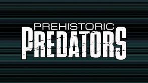 Prehistoric Predators thumbnail