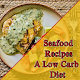 Seafood Recipes - A Low Carb Diet