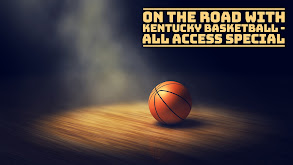 On the Road With Kentucky Basketball - All Access Special thumbnail