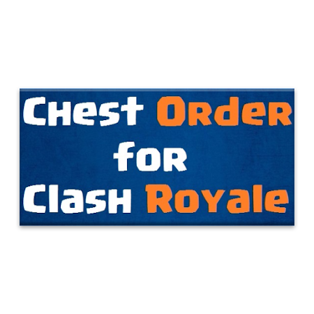 Chest Order for Clash Royale 1.0.9 screenshot 2055917
