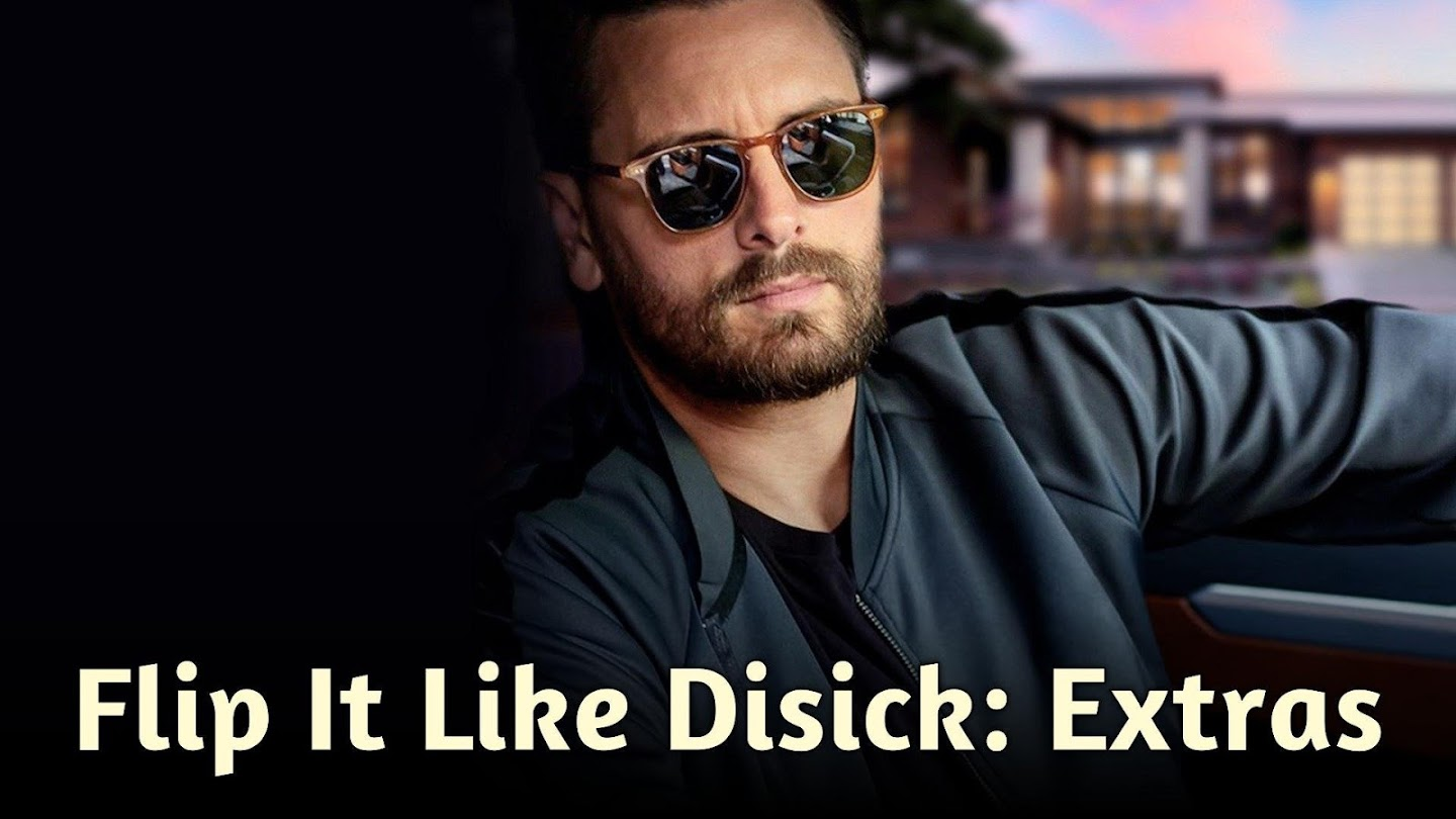 Flip It Like Disick: Extras