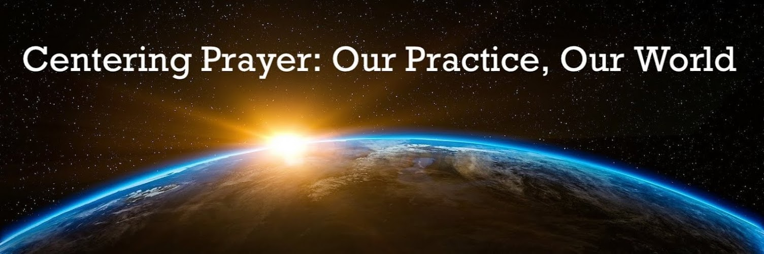 Centering Prayer: Our Practice , Our World