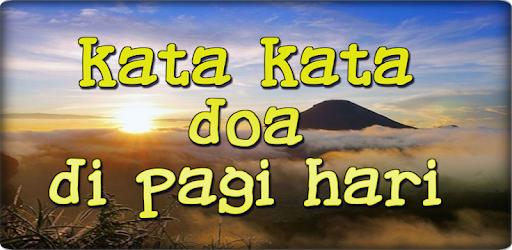 Kata Kata Doa Di Pagi Hari التطبيقات على Google Play