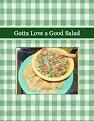 Gotta Love a Good Salad