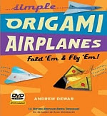 Photo: Simple Origami Airplanes Kit: Fold 'Em & Fly 'Em! Andrew Dewar Tuttle Publishing; Bklt/DVD edition 2010 Hardcover ISBN 0804841314