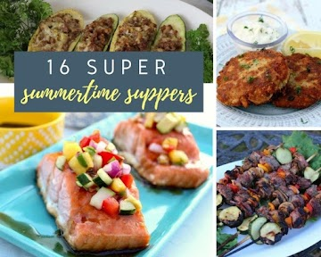 16 Super Summertime Suppers