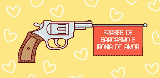 Imagenes Frases De Sarcasmo E Ironía De Amor Apk App Free