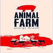 Animal Farm - Novel by George Orwell