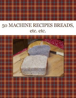 50 MACHINE RECIPES   BREADS, etc. etc.