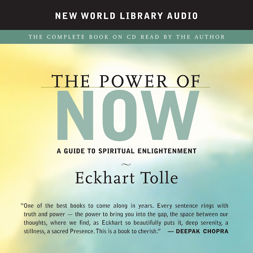 The Power of Now: A Guide to Spiritual Enlightenment by Eckhart Tolle -  Audiobooks on Google Play