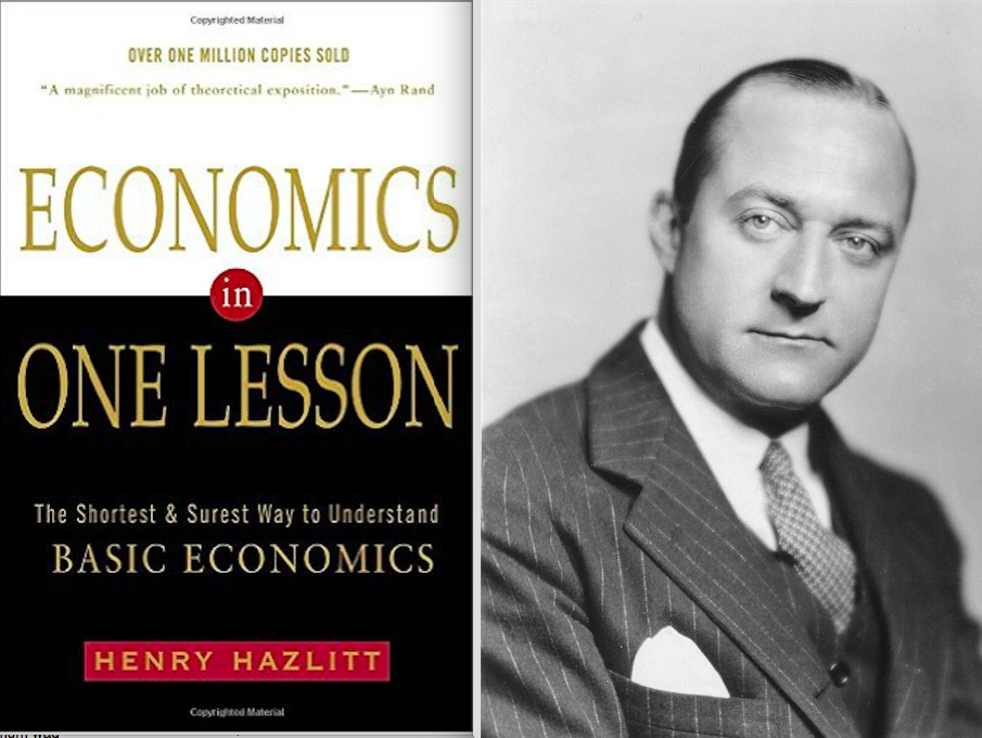 Người đàn ông huyền thoại: Henry Hazlitt đã viết bằng ngôn ngữ đặc biệt của mình một cách khéo léo thông minh một trong những cuốn sách giới thiệu hay nhất về các khái niệm kinh tế cơ bản