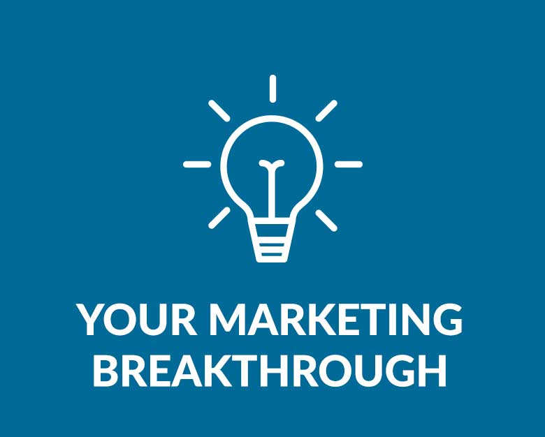 Your Marketing Breakthrough