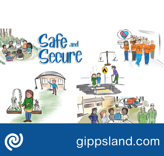 Safe and secure: East Gippsland individuals, families and communities are safe and inclusive