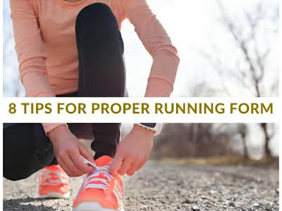 8 Tips for Proper Running Form