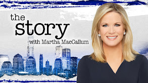 The Story With Martha MacCallum thumbnail