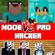 Noob vs Pro vs Hacker for Minecraft PE