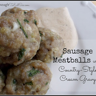 Sausage Meatballs with Country-Style Cream Gravy.
