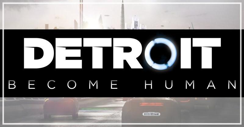 [Detroit: Become Human] พร้อมวางจำหน่ายพฤษภาคมนี้!