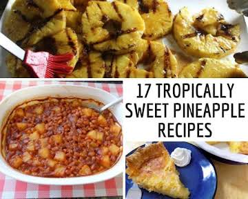 17 Tropically Sweet Pineapple Recipes