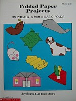 Photo: Folded Paper Projects Evans & Moore 30 Projects From 8 Basic Folds Scholastic 1988 Paperback 32 pp 21 x 28 cm ISBN 1557991375
