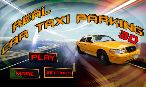 Real Car Taxi Parking 3D