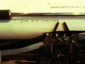 Photo: You are awsome